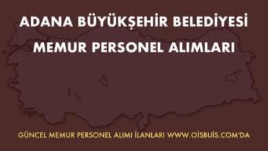 Adana Büyükşehir Belediyesi Memur Personel Alımları