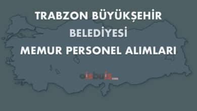 Trabzon Büyükşehir Belediyesi Memur Personel Alımları