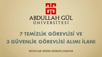 Abdullah Gül Üniversitesi 7 Temizlik Görevlisi ve 3 Güvenlik Görevlisi Alımı