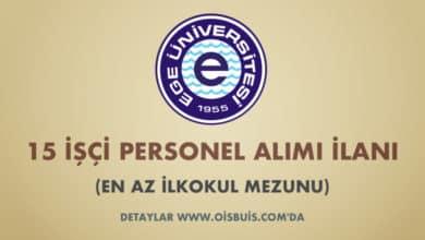 Ege Üniversitesi 15 İşçi Alımı İlanı (En Az İlkokul Mezunu)