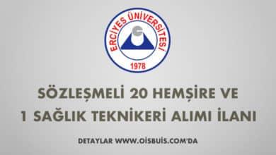 Erciyes Üniversitesi Sözleşmeli 20 Hemşire ve 1 Sağlık Teknikeri Alımı İlanı