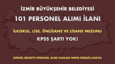 İzmir Büyükşehir Belediyesi 101 Personel Alımı İlanı (Başvuru: 03 - 05.02.2020 Tarihleri Arasında)