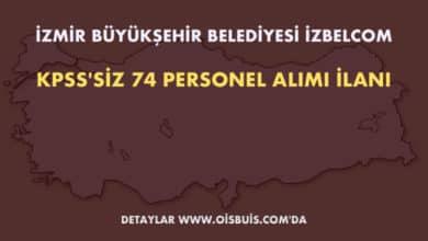 İzmir Büyükşehir Belediyesi İZBELCOM 74 Personel Alımı İlanı (Son Başvuru Tarihi: 17.02.2020)