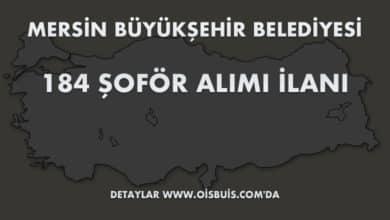 Mersin Büyükşehir Belediyesi 184 Şoför Alımı İlanı (Son Başvuru Tarihi: 13.02.2020)