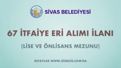Sivas Belediyesi 67 İtfaiye Eri Alımı