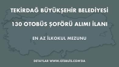 Tekirdağ Büyükşehir Belediyesi 130 Otobüs Şoförü Alımı İlanı (Son Başvuru Tarihi: 16.02.2020)