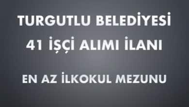 Turgutlu Belediyesi 41 İşçi Alımı İlanı (Son Başvuru Tarihi: 03.03.2020)