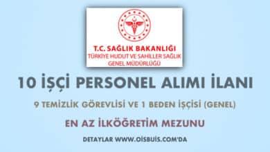 Türkiye Hudut ve Sahiller Sağlık Genel Müdürlüğü 10 İşçi Alımı İlanı (Son Başvuru Tarihi: 21.02.2020)
