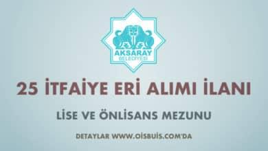 Aksaray Belediyesi 25 İtfaiye Eri Alımı İlanı