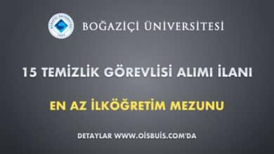Boğaziçi Üniversitesi 15 Temizlik Görevlisi Alımı