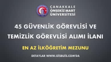 Çanakkale Onsekiz Mart Üniversitesi 45 Güvenlik Görevlisi ve Temizlik Görevlisi Alımı
