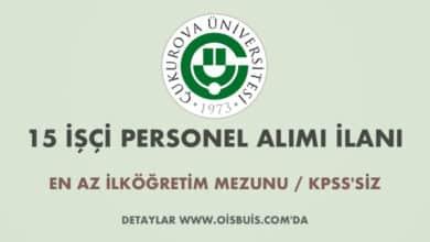 Çukurova Üniversitesi 15 İşçi Alımı