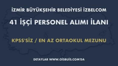 İzmir Büyükşehir Belediyesi İZBELCOM 41 İşçi Personel Alımı İlanı (Başvuru: 19 - 21.03.2020 Tarihleri Arası)