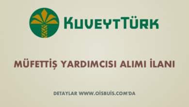 Kuveyt Türk Katılım Bankası Müfettiş Yardımcısı Alımı
