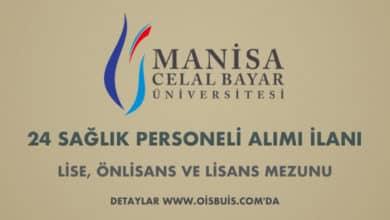 Manisa Celal Bayar Üniversitesi Sözleşmeli 24 Sağlık Personeli Alımı