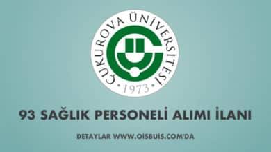 Çukurova Üniversitesi Sözleşmeli 93 Sağlık Personeli Alımı