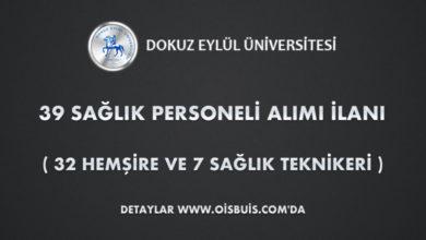 Dokuz Eylül Üniversitesi Sözleşmeli 39 Sağlık Personeli Alımı