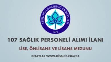 Eskişehir Osmangazi Üniversitesi Sözleşmeli 107 Sağlık Personeli Alımı