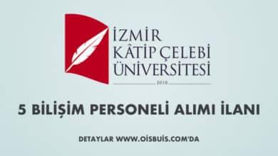 İzmir Katip Çelebi Üniversitesi Sözleşmeli 5 Bilişim Personeli Alımı