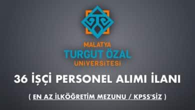 Malatya Turgut Özal Üniversitesi 36 İşçi Alımı