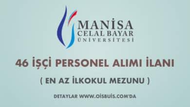 Manisa Celal Bayar Üniversitesi 46 İşçi Alımı