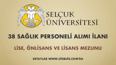 Selçuk Üniversitesi Sözleşmeli 38 Sağlık Personeli Alımı