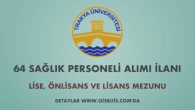 Trakya Üniversitesi Sözleşmeli 64 Sağlık Personeli Alımı