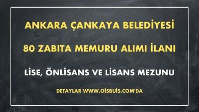 Ankara Çankaya Belediyesi 80 Zabıta Memuru Alımı