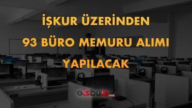 İŞKUR Üzerinden 93 Büro Memuru Alımı