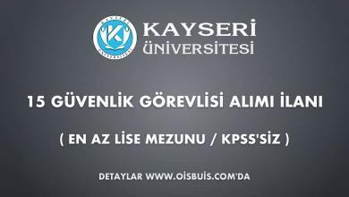 Kayseri Üniversitesi 15 Güvenlik Görevlisi Alımı