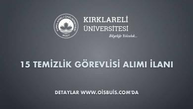 Kırklareli Üniversitesi 15 Temizlik Görevlisi Alımı