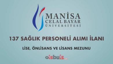 Manisa Celal Bayar Üniversitesi Sözleşmeli 137 Sağlık Personeli Alımı