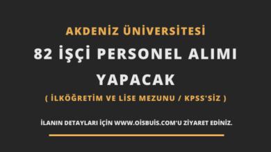 Photo of Akdeniz Üniversitesi 82 İşçi Personel Alımı Yapacak (İlköğretim ve Lise Mezunu)