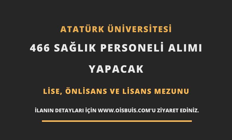 Atatürk Üniversitesi Sözleşmeli 466 Sağlık Personeli Alımı