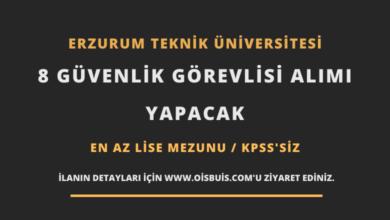 Erzurum Teknik Üniversitesi 8 Güvenlik Görevlisi Alımı