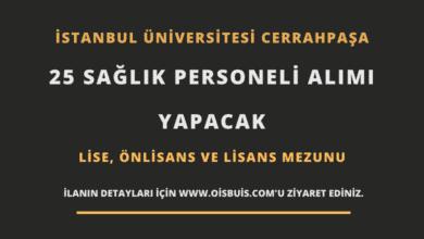 İstanbul Üniversitesi Cerrahpaşa Sözleşmeli 25 Sağlık Personeli Alımı