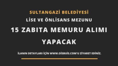 Sultangazi Belediyesi Lise ve Önlisans Mezunu 15 Zabıta Memur Alımı