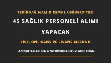 Tekirdağ Namık Kemal Üniversitesi Sözleşmeli 45 Sağlık Personeli Alımı