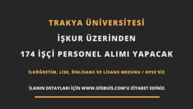Trakya Üniversitesi İŞKUR Üzerinden 174 İşçi Personel Alımı
