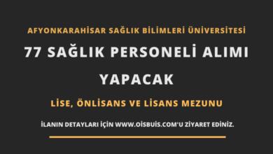 Afyonkarahisar Sağlık Bilimleri Üniversitesi 77 Sağlık Personeli Alımı