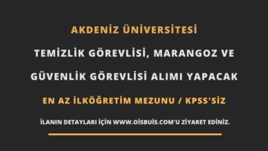 Akdeniz Üniversitesi Temizlik Görevlisi, Marangoz ve Güvenlik Görevlisi Alımı
