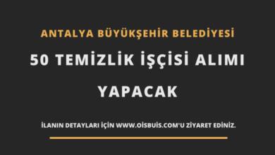 Antalya Büyükşehir Belediyesi 50 Temizlik İşçisi Alımı