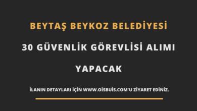 Beytaş Beykoz Belediyesi 30 Güvenlik Görevlisi Alımı