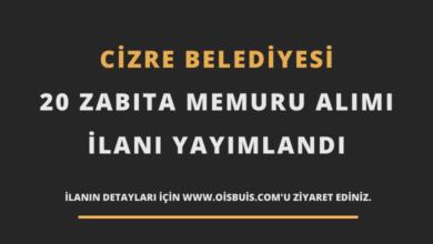 Cizre Belediyesi 20 Zabıta Memuru Alımı