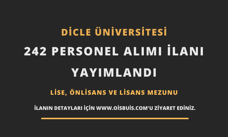 Dicle Üniversitesi Sözleşmeli 242 Personel Alımı