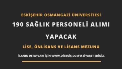 Eskişehir Osmangazi Üniversitesi 190 Sağlık Personeli Alımı