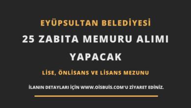 Photo of Eyüpsultan Belediyesi Lise, Önlisans ve Lisans Mezunu 25 Zabıta Memuru Alımı Yapacak