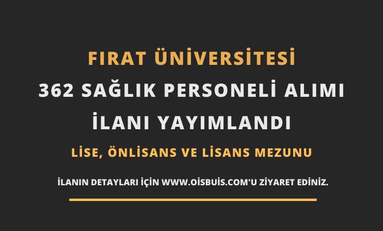 Fırat Üniversitesi 362 Sağlık Personeli Alımı