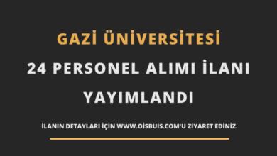 Gazi Üniversitesi Sözleşmeli 24 Personel Alımı