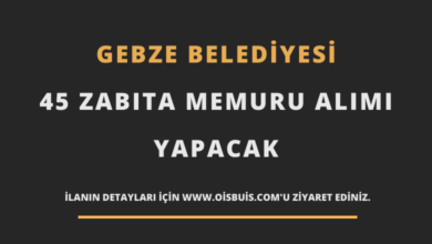 Photo of Gebze Belediyesi 45 Zabıta Memuru Alımı Yapacak